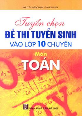 GIA SƯ LUYỆN THI LỚP 10 CHUYÊN TOÁN TẠI TPHCM