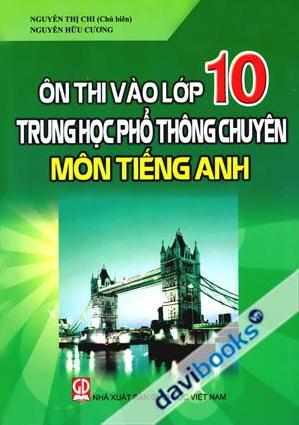 GIA SƯ LUYỆN THI LỚP 10 CHUYÊN ANH VĂN TẠI TPHCM